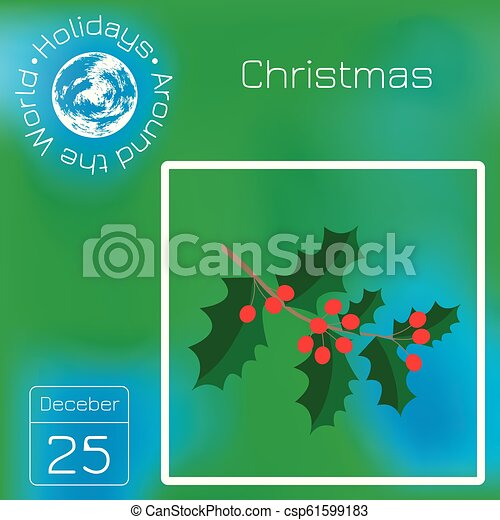 Christmas Leaf Name.Christmas Holly Branch With Berries Traditional Symbol Calendar Holidays Around The World Event Of Each Day Green Blur Background Name Date