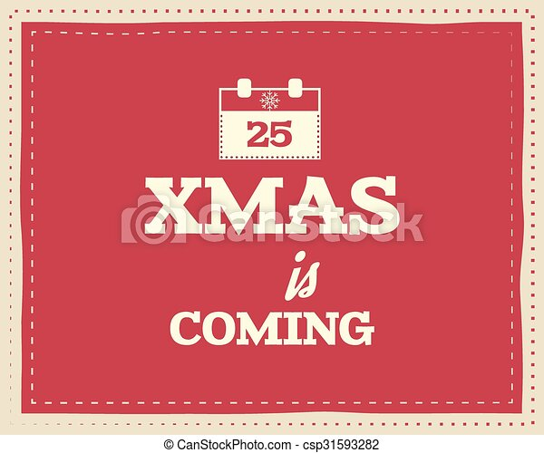 Colorful Christmas Background For Kids.Christmas Unique Funny Sign Quote Background Design For Kids Xmas Is Coming Nice Bright Palette Red And White Colors Can Be Use As Flyer