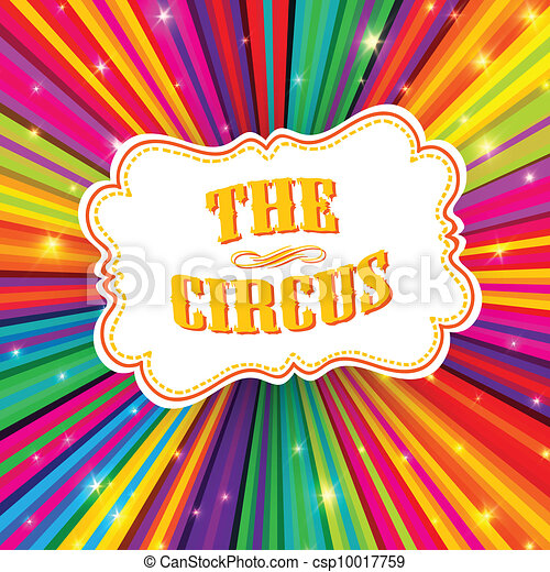 Circus label on psychedelic colored rays background. Vector, EPS10 - csp10017759