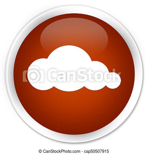 Cloud icon premium brown round button - csp50507915