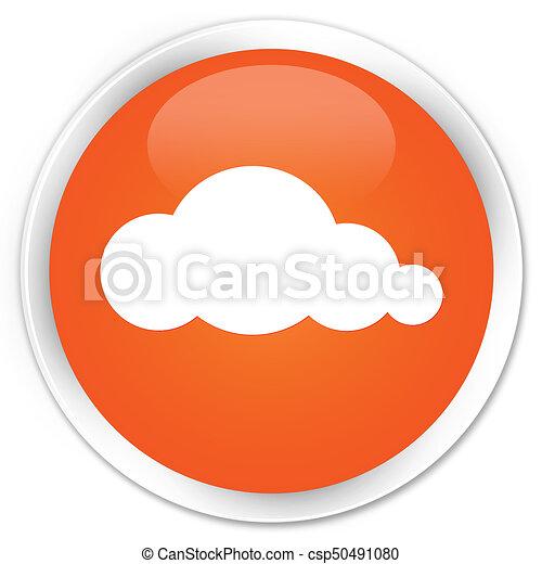 Cloud icon premium orange round button - csp50491080