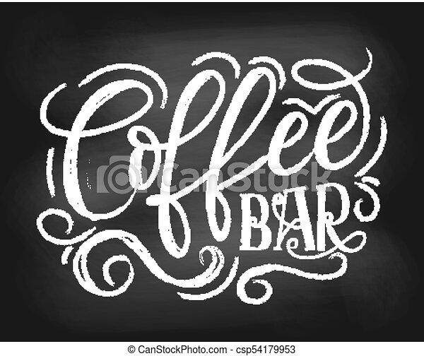 Coffee bar chalkboard logo. hand drawn chalk lettering ...