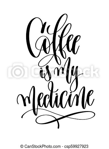 Coffee Is My Medicine Black And White Hand Lettering