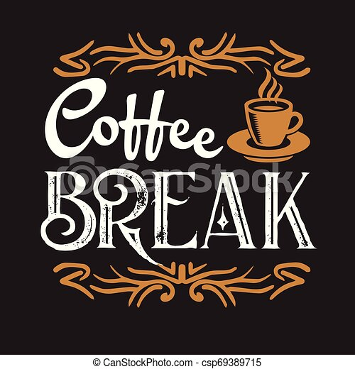Coffee Quote And Saying Good For Social Media Profile Coffee Quote And Saying Coffee Break Time Canstock