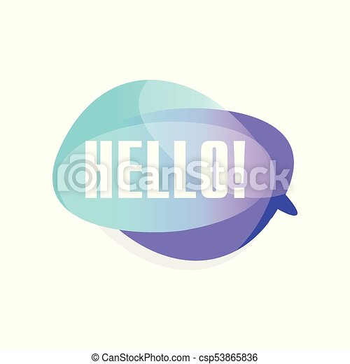 Colored transparent speech bubble with text Hello   Blue and purple cloud  with greeting message  Vector design for chat, mobile app or messenger
