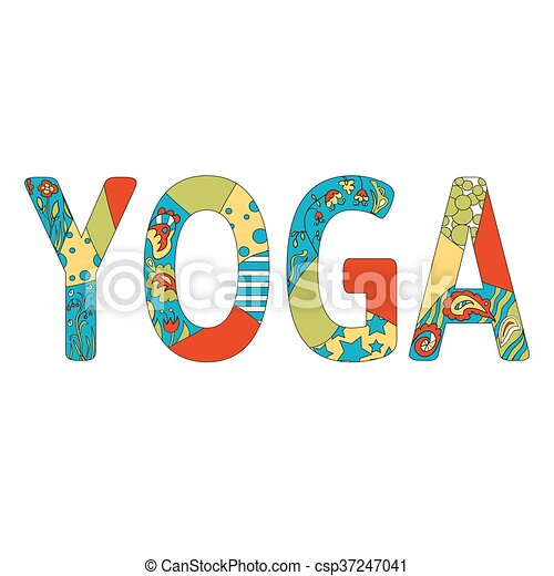 Colorful Inscription Yoga Vector Yoga Illustration Name Of Yoga Studio In Positive Colors Letters With Floral Pattern