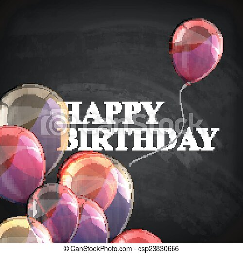 colorful poster with balloons and chalk letters on blackboard background. happy birthday - csp23830666