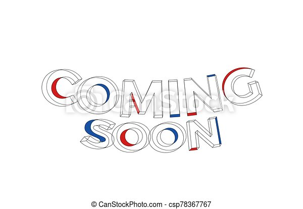 Coming soon Calligraphic 3d Pipe Style Text Vector illustration Design - Vector - Vector - csp78367767