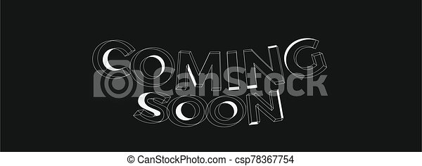 Coming soon Calligraphic 3d Pipe Style Text Vector illustration Design - Vector - Vector - csp78367754