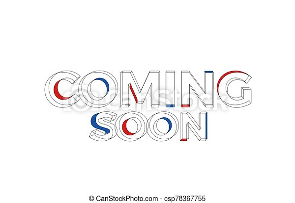 Coming soon Calligraphic 3d Pipe Style Text Vector illustration Design - Vector - Vector - csp78367755