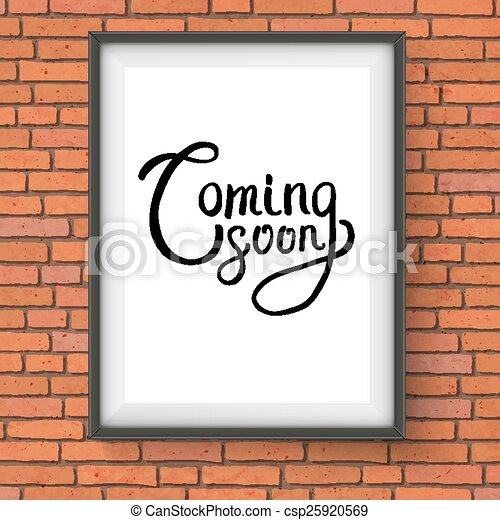 Coming Soon Texts In A Frame Hanging On Brick Wall Conceptual