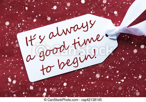 Commencer Always Citation Flocons Neige étiquette Fond Temps Une Rouges