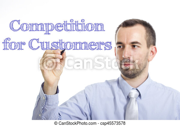 Competition for Customers - Young businessman writing blue text on transparent surface - csp45573578