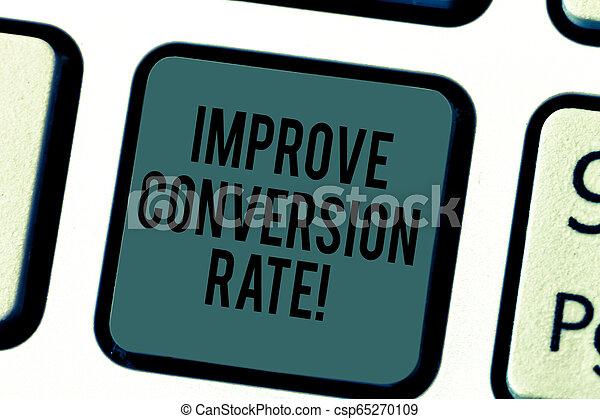 Escribir textos mejora la tasa de conversión. Concept significa incrementar el porcentaje de visitantes a tu página web de claves de teclado para crear un mensaje de computadora presionando la idea de teclado. - csp65270109
