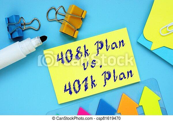 Conceptual hand writing showing 408k Plan vs. 401k Plan. - csp81619470