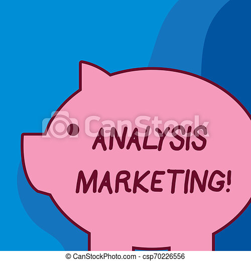 Conceptual hand writing showing Analysis Marketing. Business photo text Quantitative and qualitative assessment of a market Fat huge pink pig plump like piggy bank with ear and small eye. - csp70226556
