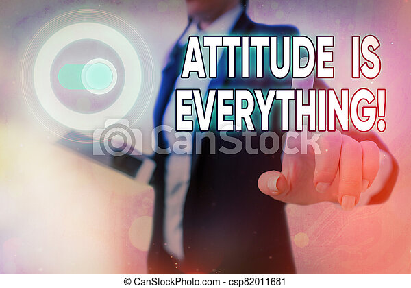 Conceptual hand writing showing Attitude Is Everything. Business photo showcasing Personal Outlook Perspective Orientation Behavior. - csp82011681
