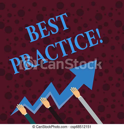 Conceptual hand writing showing Best Practice. Business photo showcasing commercial procedures that are accepted prescribed being correct Hands Holding Zigzag Lightning Arrow Pointing and Going Up. - csp68512151