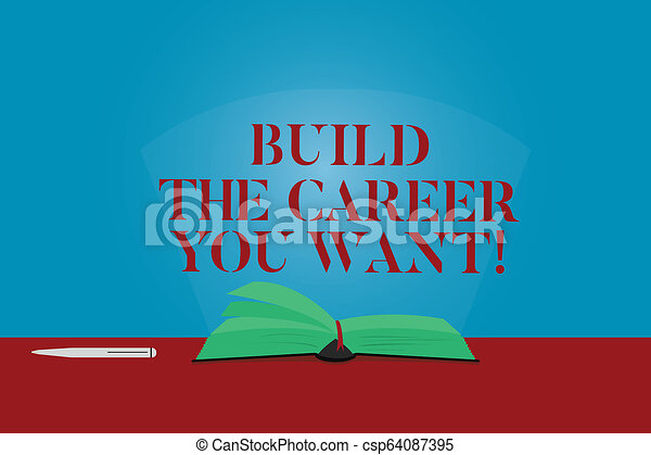 Conceptual Hand Writing Showing Build The Career You Want Business