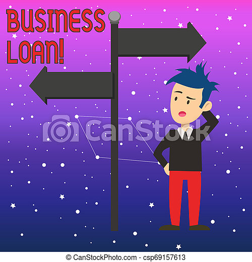 Conceptual hand writing showing Business Loan. Business photo text Loans provided to small businesses for various purposes Man Confused with Road Sign Pointing to Opposite Direction. - csp69157613