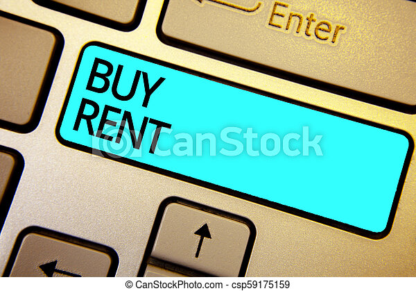 Conceptual hand writing showing Buy Rent. Business photo showcasing choosing between purchasing something or paying for usage Keyboard blue key Intention computing reflection document. - csp59175159