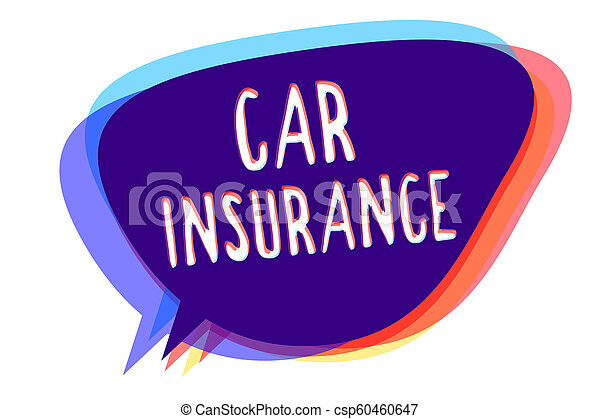 Conceptual hand writing showing Car Insurance. Business photo text Accidents coverage Comprehensive Policy Motor Vehicle Guaranty Speech bubble idea message reminder shadows important intention. - csp60460647
