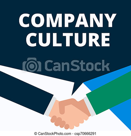 Conceptual hand writing showing Company Culture. Business photo showcasing The environment and elements in which employees work Two men hands shaking showing a deal sharing speech bubble. - csp70666291