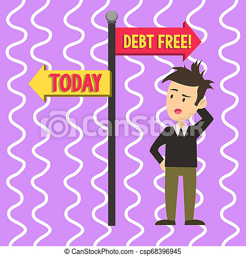 Conceptual hand writing showing Debt Free. Business photo text does not owning any money or things to any individual or companies Man Confused with Road Sign Pointing to Opposite Direction. - csp68396945