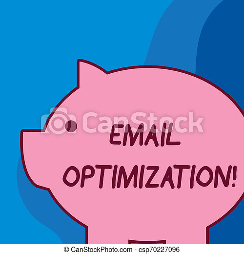 Conceptual hand writing showing Email Optimization. Business photo text Maximize the effectiveness of the marketing campaign Fat huge pink pig plump like piggy bank with ear and small eye. - csp70227096