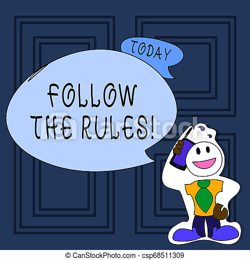 Conceptual hand writing showing Follow The Rules. Business photo text go with regulations governing conduct or procedure Man in Necktie Holding Smartphone to Head in Sticker Style. - csp68511309