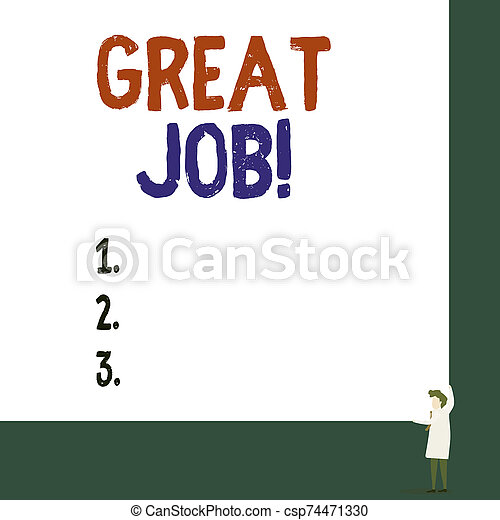 Conceptual hand writing showing Great Job. Business photo showcasing sed for telling someone that they have done something well Professor wear white coat red tie hold board use two hands. - csp74471330