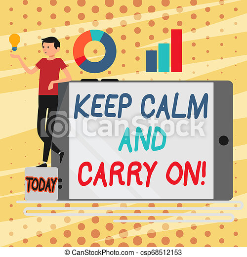 Conceptual hand writing showing Keep Calm And Carry On. Business photo showcasing slogan calling for persistence face of challenge Man Leaning on Smartphone Turned on Side Graph and Idea Icon. - csp68512153