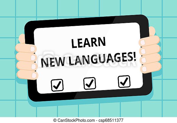 Conceptual hand writing showing Learn New Languages. Business photo showcasing developing ability to communicate in foreign lang Color Tablet Smartphone with Screen Handheld Back of Gadget. - csp68511377