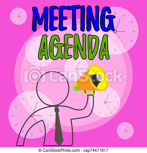 Conceptual hand writing showing Meeting Agenda. Business photo showcasing items that participants hope to accomplish at a meeting Outline Symbol Man Loudspeaker Announcing Instructions. - csp74471817