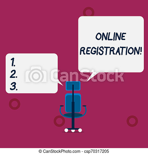 Conceptual hand writing showing Online Registration. Business photo text Process to Subscribe to Join an event club via Internet Wheeled work chair with three wheels and two arms present speech. - csp70317205