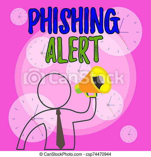 Conceptual hand writing showing Phishing Alert. Business photo showcasing aware to fraudulent attempt to obtain sensitive information Outline Symbol Man Loudspeaker Announcing Instructions. - csp74470944