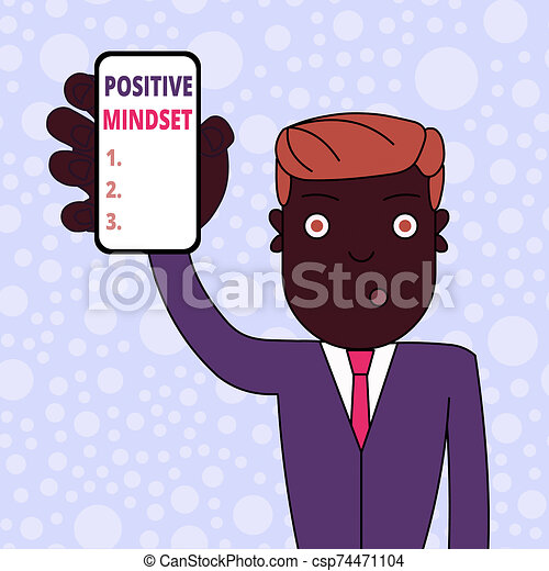Conceptual hand writing showing Positive Mindset. Business photo showcasing mental attitude in wich you expect favorable results Man Holding Vertical Smartphone Device Screen for Attention. - csp74471104