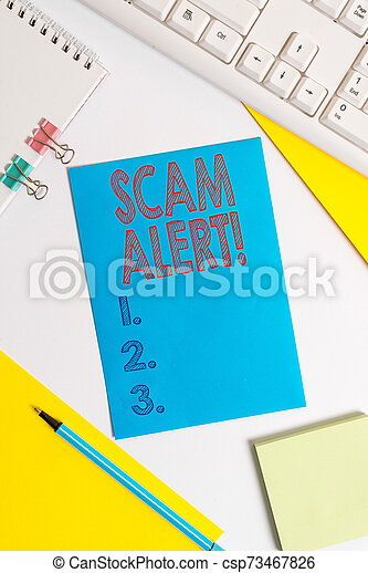 Conceptual hand writing showing Scam Alert. Business photo text fraudulently obtain money from victim by persuading him Colored paper binder clip sheets white desk empty space. - csp73467826