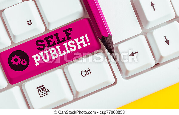 Conceptual hand writing showing Self Publish. Business photo showcasing writer publish piece of ones work independently at own expense White pc keyboard with note paper above the white background. - csp77063853