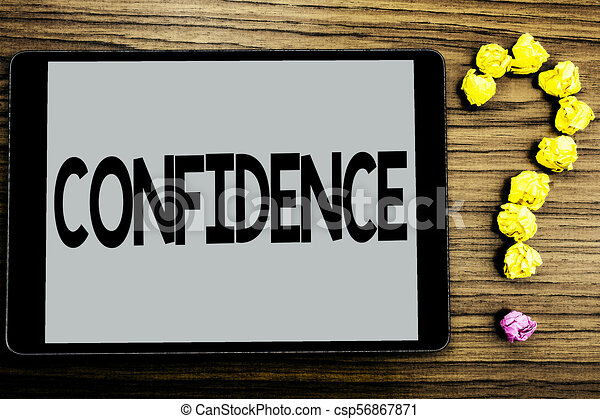 Conceptual hand writing showing Confidence. Business photo showcasing Never ever doubting your worth, inspire and transform yourself written on Tablet Screen wooden background Paper Ball Ask for - csp56867871