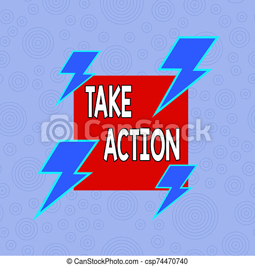 Conceptual hand writing showing Take Action. Business photo text to do somethingoract in order to get a particular result Asymmetrical format pattern object outline multicolor design. - csp74470740