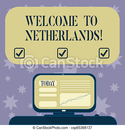 Conceptual hand writing showing Welcome To Netherlands. Business photo text Warm greeting to the visitors of Netherlands Mounted Computer Screen with Line Graph on Desk Text Box. - csp65368137