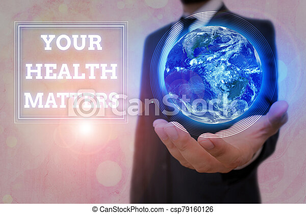 Conceptual hand writing showing Your Health Matters. Business photo text good health is most important among other things Elements of this image furnished by NASA. - csp79160126