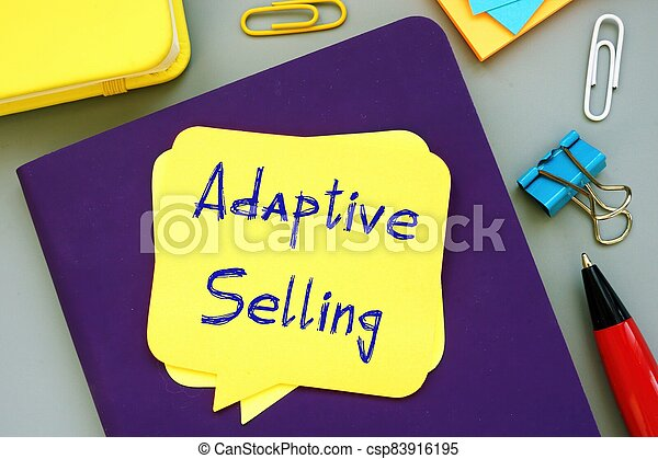 Conceptual photo about Adaptive Selling with handwritten text. - csp83916195