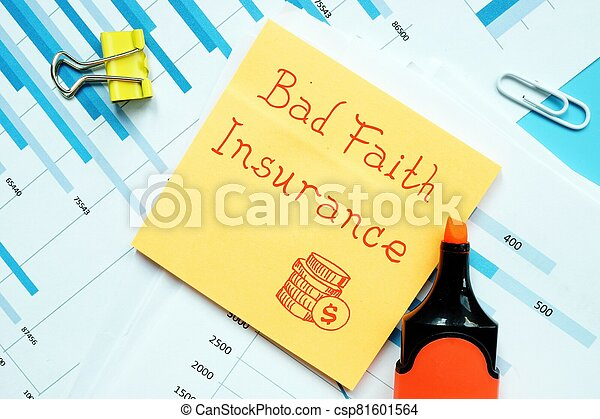 Conceptual photo about Bad Faith Insurance with handwritten text. - csp81601564
