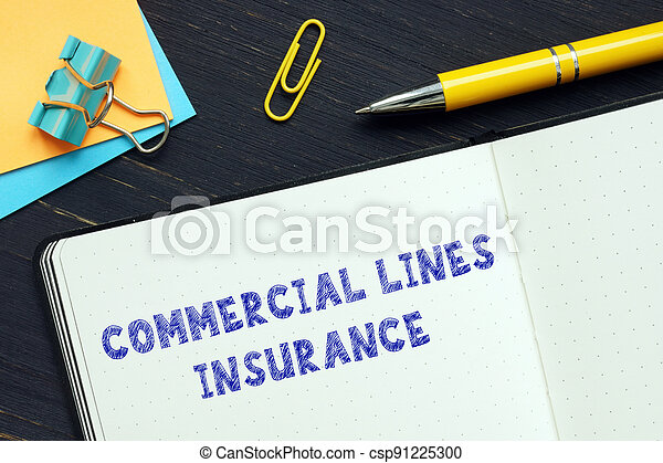 Conceptual photo about COMMERCIAL LINES INSURANCE with handwritten text. - csp91225300