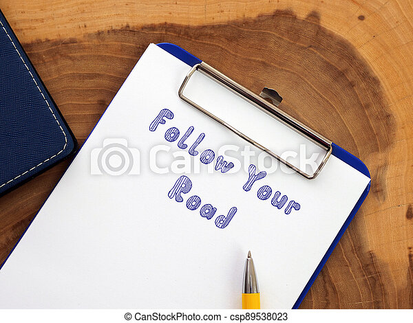 Conceptual photo about Follow Your Road with handwritten text. - csp89538023