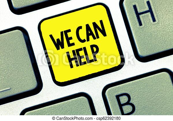 Escribir palabras podemos ayudar. Concepto de negocios para apoyarte dando soluciones de asistencia - csp62392180