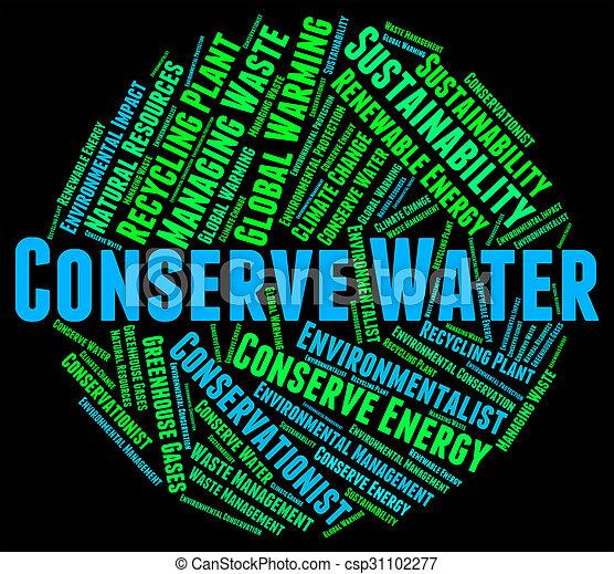 Conserve Water Represents Preserve Aqua And Save - csp31102277