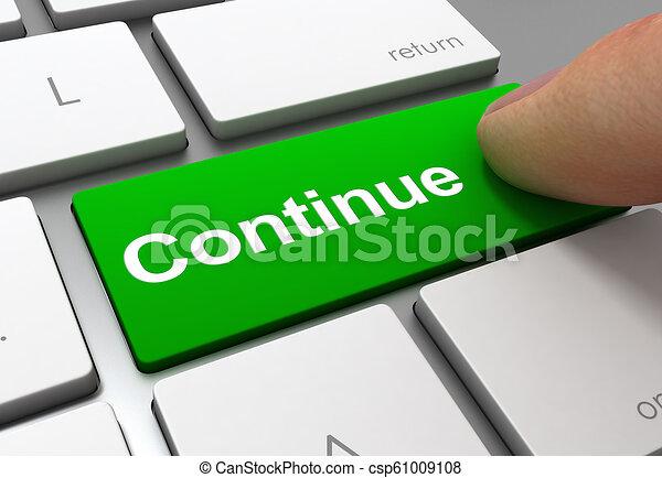 continue button concept 3d illustration - csp61009108